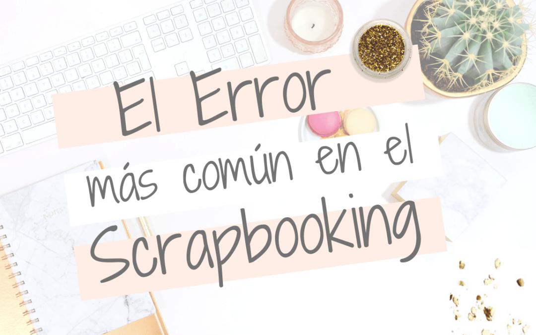 EL Error más común en el Scrapbooking