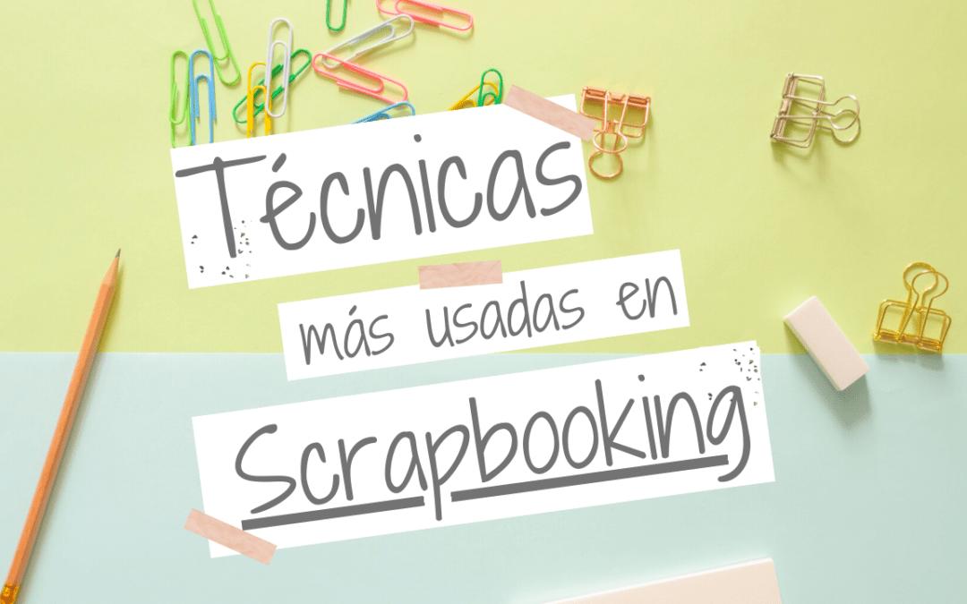 Técnicas y Herramientas más utilizadas en Scrapbooking