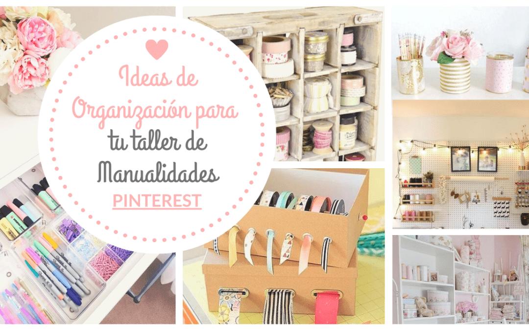Ideas de Organización para tu taller de Manualidades | Inspirado en Pinterest