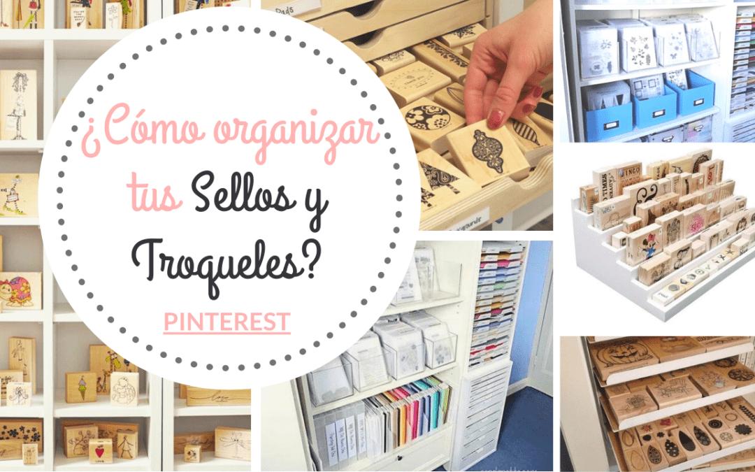 ¿Cómo organizar tus sellos y troqueles? + Ideas de Pinterest