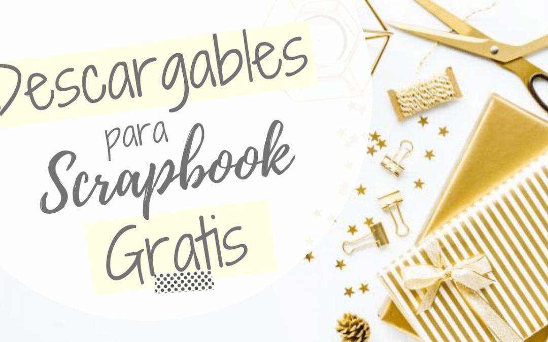 Plantillas y Descargables para Scrapbook Gratis