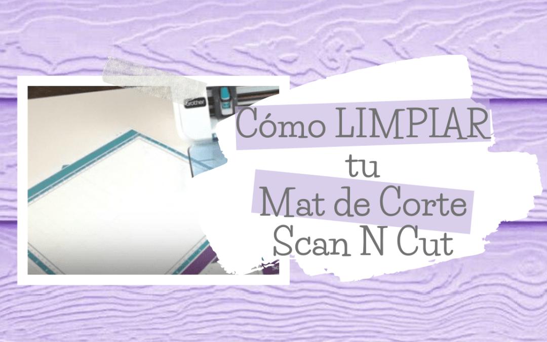 Cómo limpiar tu tapete de corte | TIPS para tu Scan N Cut