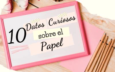10 Datos curiosos sobre el Papel