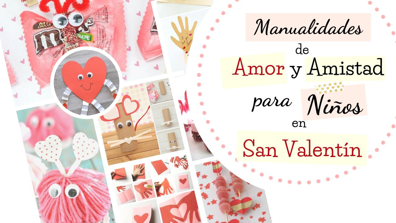 Manualidades de Amor y Amistad para Ñiños en San Valentín