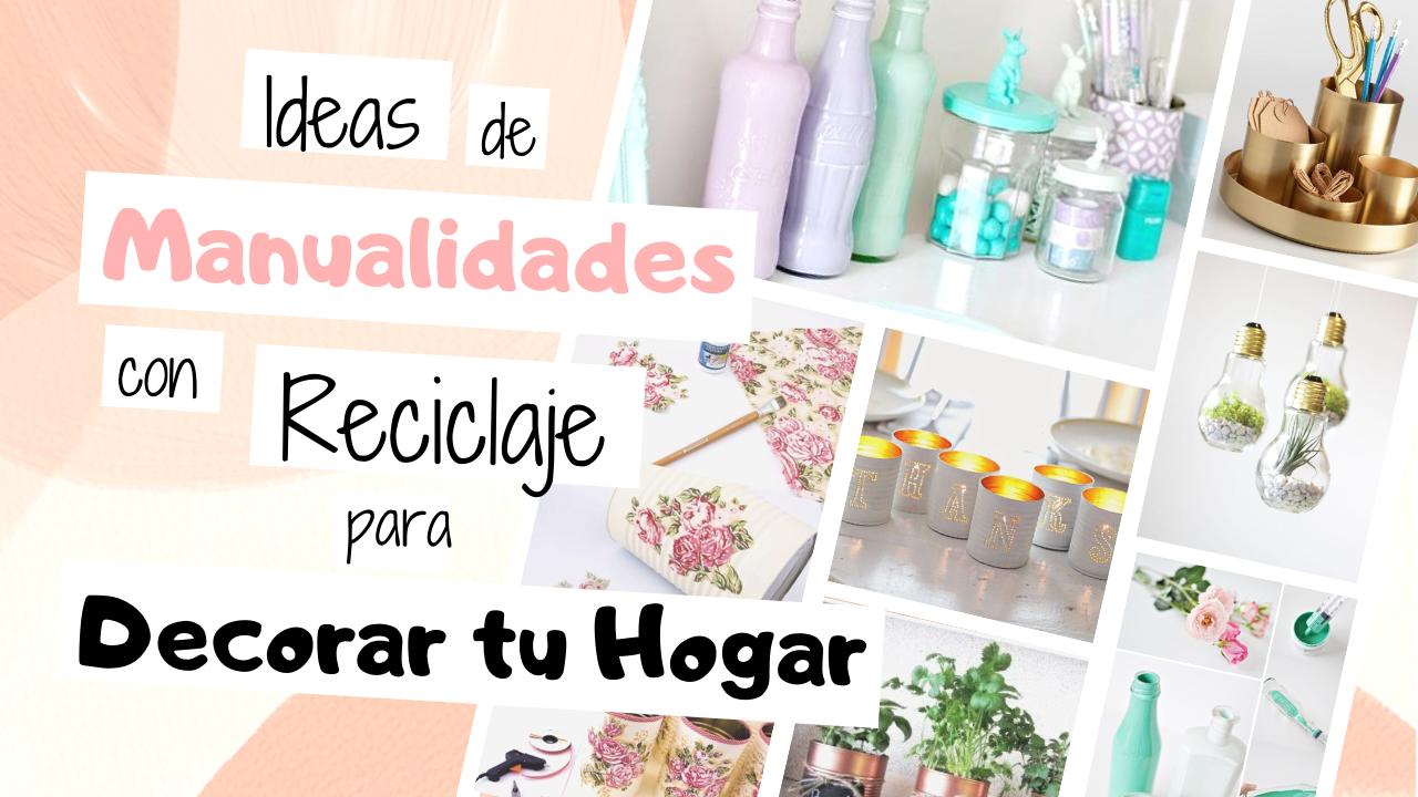Ideas de Manualidades con Reciclaje para Organizar tu hogar